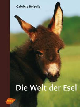 Die Welt der Esel - Gabriele Boiselle