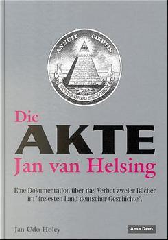 Die Akte Jan van Helsing - Jan U. Holey