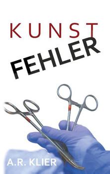 Kunstfehler - A.R. Klier  [Taschenbuch]