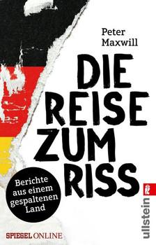Die Reise zum Riss. Berichte aus einem gespaltenen Land - Peter Maxwill  [Taschenbuch]