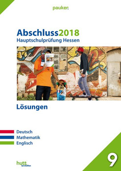Abschluss 2018 - Hauptschulprüfung Hessen - Lösungen. Deutsch, Mathematik, Englisch [Taschenbuch]