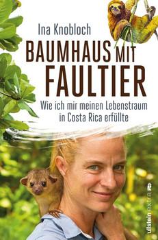 Baumhaus mit Faultier. Wie ich mir meinen Lebenstraum in Costa Rica erfüllte - Ina Knobloch  [Taschenbuch]