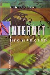 Internet für Architekten - Wilfried H. Busch