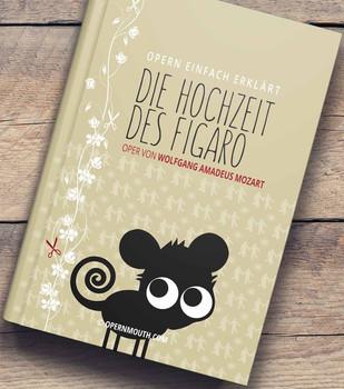 Die Hochzeit des Figaro. Oper von Wolfgang Amadeus Mozart - Petra Sprenger  [Gebundene Ausgabe]