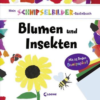 Mein Schnipselbilder-Bastelbuch - Blumen und Insekten - Sam Hutchinson  [Taschenbuch]