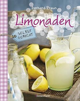 Limonaden selbst gemacht - Gerhard Praun [Gebundene Ausgabe]