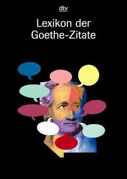 Lexikon Der Goethe Zitate Johann Wolfgang Von Goethe Gebraucht Kaufen