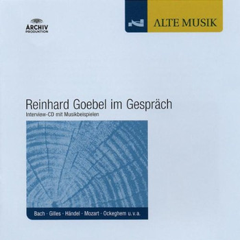 Reinhard Goebel - Reinhard Goebel im Gespräch / Archiv Blue Promotion Sampler