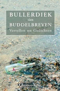 Bullerdiek sien Buddelbreven. Vertellen un Gedichten - Bolko Bullerdiek  [Gebundene Ausgabe]
