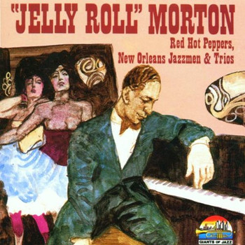 Jelly Roll Morton - Red Hot Peppers