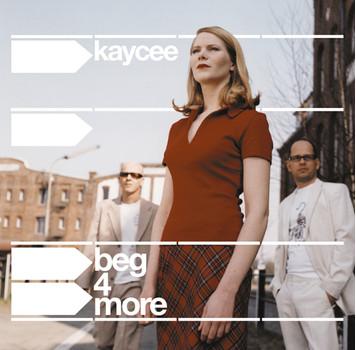 Kay Cee - Beg 4 More