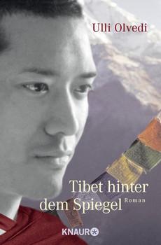Tibet hinter dem Spiegel. Roman - Ulli Olvedi  [Taschenbuch]