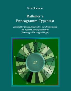 Rathmer's Enneagramm-Typentest. Kompakter Persönlichkeitstest zur Bestimmung des Enneagrammtyps (Enneatyps, Untertyps, Trityps) - Detlef Rathmer  [Taschenbuch]