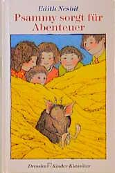 Psammy sorgt für Abenteuer - Edith Nesbit
