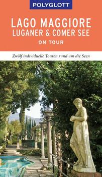 POLYGLOTT on tour Reiseführer Lago Maggiore, Luganer & Comer See. Individuelle Touren durch die Region - Susanne Kilimann  [Taschenbuch]