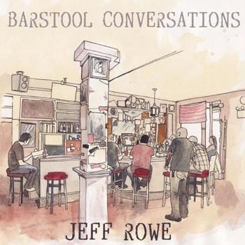 Jeff Rowe - Barstool Conversation