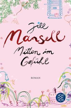Mitten im Gefühl: Roman - Jill Mansell