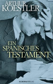 Ein spanisches Testament - Arthur Koestler  [Gebundene Ausgabe]
