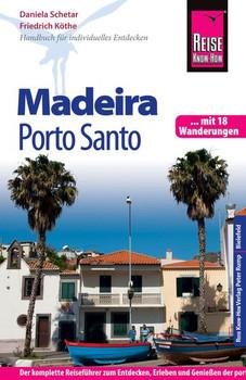 Reise Know-How Reiseführer Madeira und Porto Santo Mit 18 Wanderungen - Daniela Schetar  [Taschenbuch]