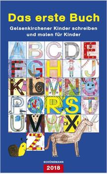 Das erste Buch. Gelsenkirchener Kinder schreiben und malen für Kinder [Gebundene Ausgabe]