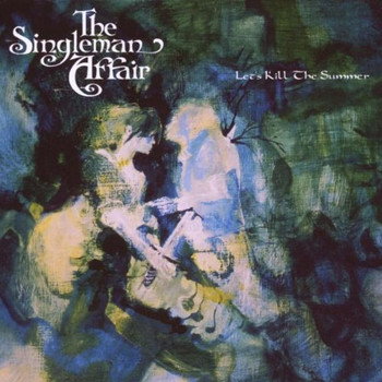 Singleman Affair - Let'S Kill the Summer