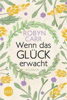 Wenn das Glück erwacht - Robyn Carr  [Taschenbuch]