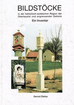 Bildstöcke in der katholisch-sorbischen Region der Oberlausitz und angrenzender Gebiete. Ein Inventar - Gernot Dietze  [Taschenbuch]