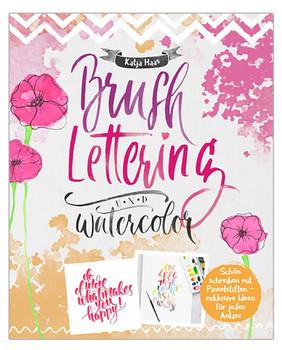 Brushlettering & Watercolor. Schön schreiben mit Pinselstiften - Katja Haas  [Taschenbuch]