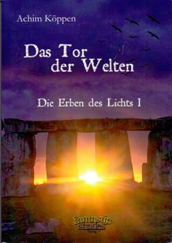 Die Erben des Lichts: Das Tor der Welten - Achim Koeppen [Taschenbuch]