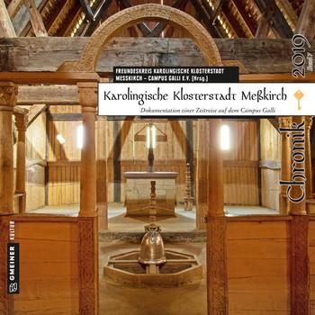 Karolingische Klosterstadt Meßkirch - Chronik 2019. Dokumentation einer Zeitreise auf dem Campus Galli [Taschenbuch]