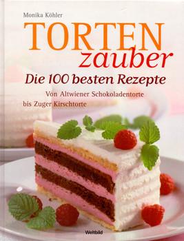 Tortenzauber: Die 100 besten Rezepte - Von Altwiener Schokoladentorte bis Zuger Kirschtorte - Monika Köhler [Gebundene Ausgabe, Weltbild]