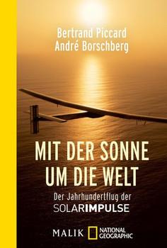 Mit der Sonne um die Welt. Der Jahrhundertflug der SolarImpulse - Bertrand Piccard  [Taschenbuch]