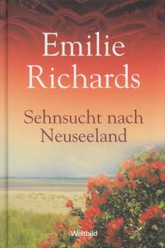 Sehnsucht nach Neuseeland - Emilie Richards [Gebundene Ausgabe, Weltbild]