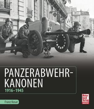 Panzerabwehrkanonen. 1916-1945 - Franz Kosar  [Gebundene Ausgabe]