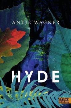 Hyde. Roman - Antje Wagner  [Gebundene Ausgabe]