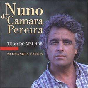 Nuno Da Camara Pereira - Tudo Do Melhor [20 Exitos]