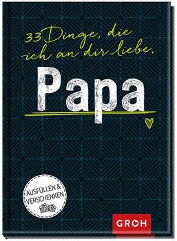 33 Dinge, die ich an dir liebe, Papa [Gebundene Ausgabe]