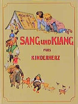 Sang und Klang für's Kinderherz. Eine Sammlung der schönsten Kinderlieder - E. H. Strasburger