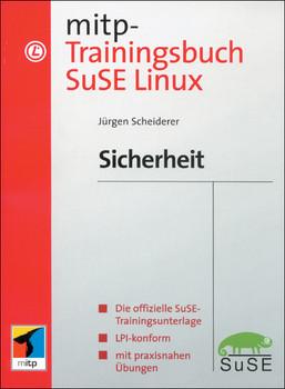 mitp-Trainingsbuch SuSE Linux Sicherheit - Jürgen Scheiderer