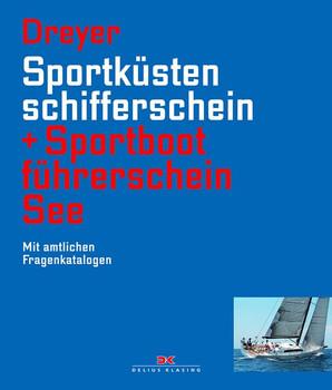 Sportküstenschifferschein & Sportbootführerschein See. Mit amtlichen Fragenkatalogen / Mit SSS Prüfungsstoff - Rolf Dreyer  [Gebundene Ausgabe]