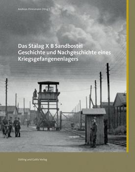 Das Stalag X B Sandbostel. Geschichte und Nachgeschichte eines Kriegsgefangenenlagers [Gebundene Ausgabe]