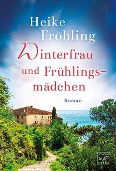 Winterfrau und Frühlingsmädchen - Heike Fröhling  [Taschenbuch]