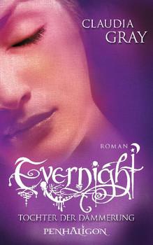 Evernight - Tochter der Dämmerung: Roman - Claudia Gray
