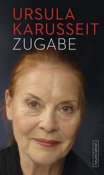 Zugabe - Ursula Karusseit  [Gebundene Ausgabe]