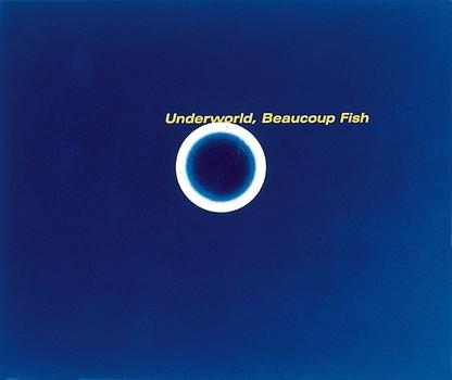 Underworld - Beaucoup Fish