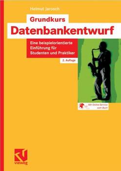Datenbankentwurf: Eine beispielorientierte Einführung für Studenten und Praktiker - Helmut Jarosch