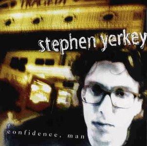 Stephen Yerkey - Confidence,Man