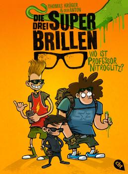 Die drei Superbrillen - Wo ist Professor Nitroglitz?: Band 1 - Krüger, Thomas
