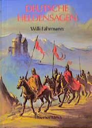 Deutsche Heldensagen - Willi Fährmann