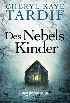 Des Nebels Kinder - Cheryl Kaye Tardif  [Taschenbuch]